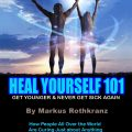 Heal Yourself 101: Amazing Powerful Lifechanging Ebook download