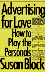 Advertising for love: How to play the personals by Susan M Block